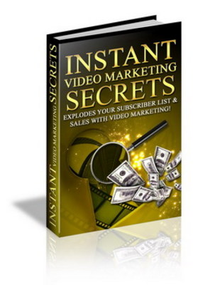 Product picture Instant Video Marketing Secrets - Make More Money